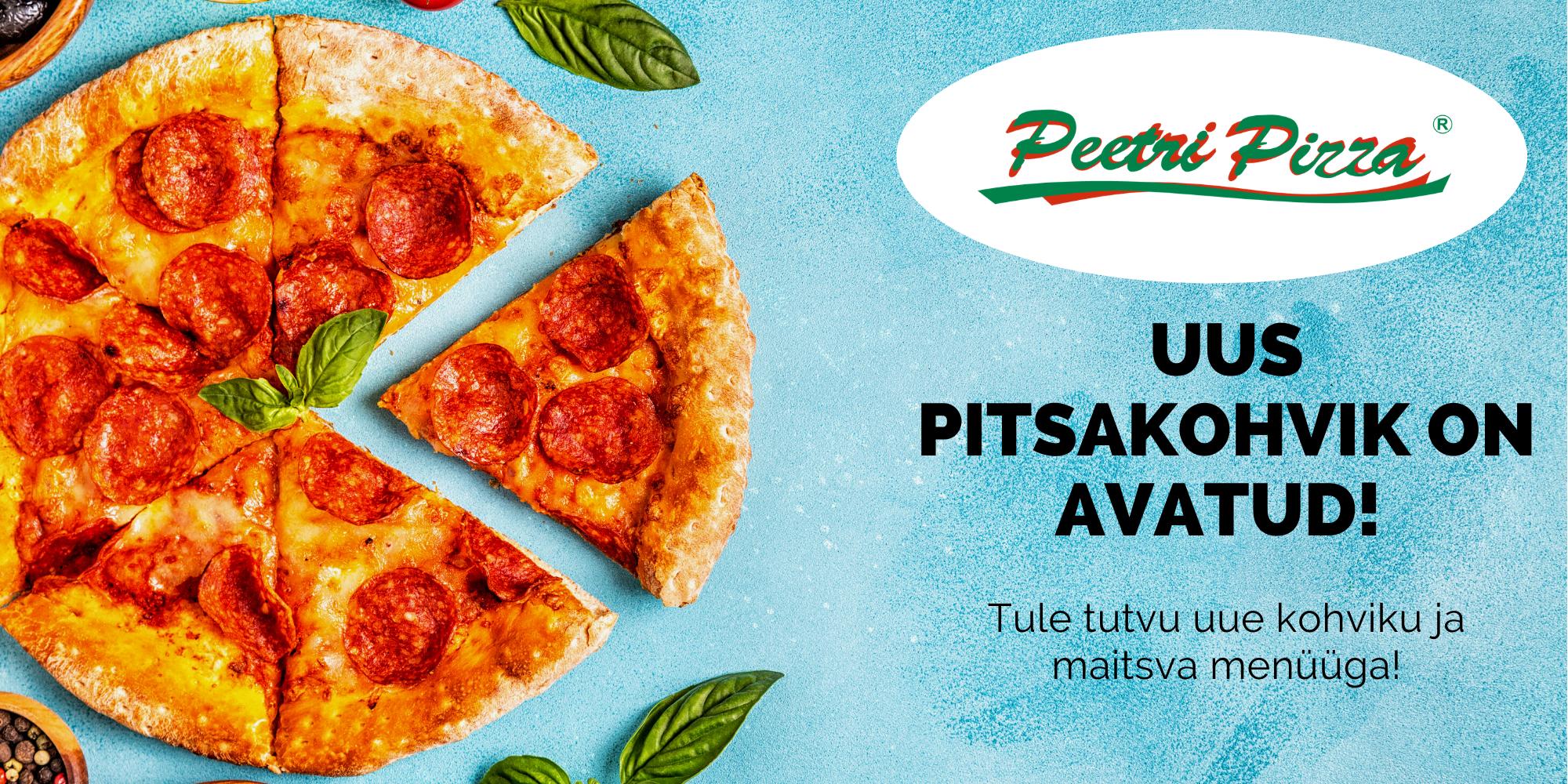 Uus Peetri Pizza on avatud!