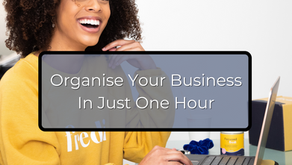 Organise Your Business In Just One Hour