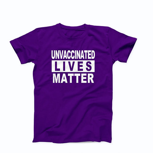 Unvaccinated Lives Matter