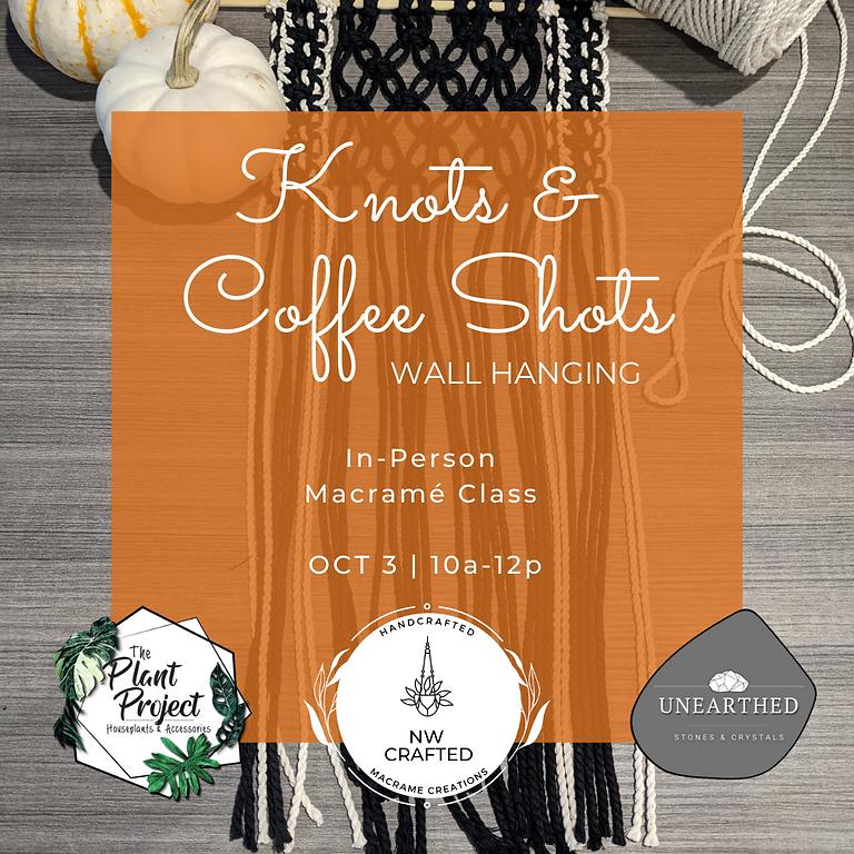 Knots & Coffee Shots - Wall Hanging