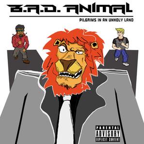 """B.A.D. Animal"""