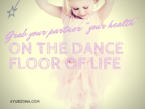 "Grab your partner ""your health"" on the dance floor of life"