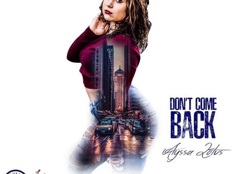 """[New Single Release] Alyssa Lotus - """"Don't Come Back"""""""