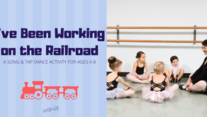 Working on the Railroad- Song & Tap Dance Activity for Ages 4-8