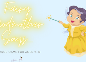 Fairy Godmother Says...: A Dance Game for Ages 2-10