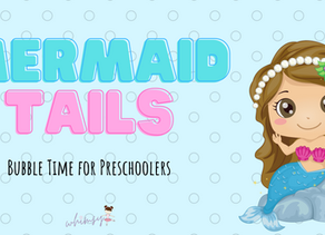 Mermaid Tails: Bubble Time for Preschoolers