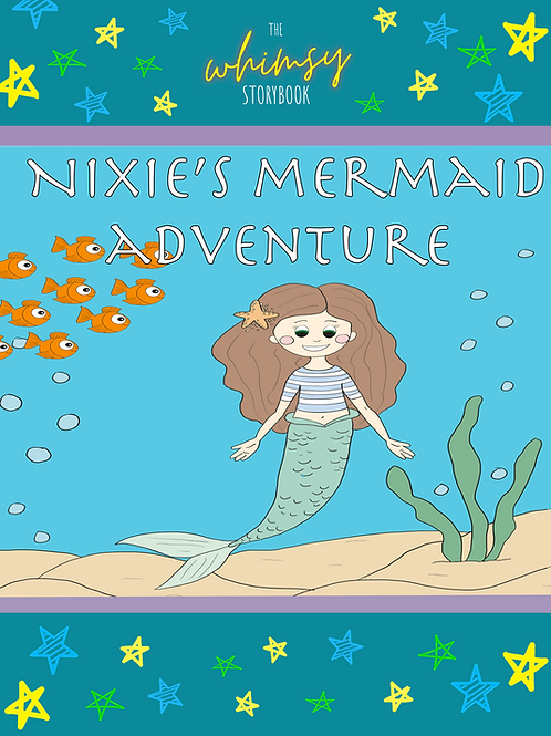 Whimsy Mini Storybook: Nixie's Mermaid Adventure