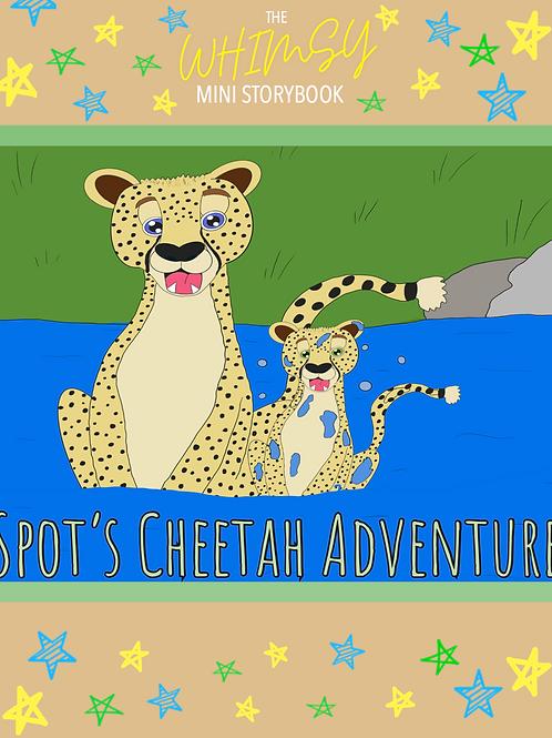 Whimsy Mini Storybook: Spot's Cheetah Adventure
