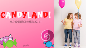 CANDYLAND!: An At-Home Obstacle Course for Ages 3-8