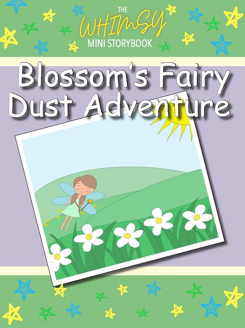 Whimsy Mini Storybook: Blossom's Fairy Dust Adventure