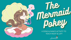The Mermaid Pokey: A Song & Dance to Teach Right & Left