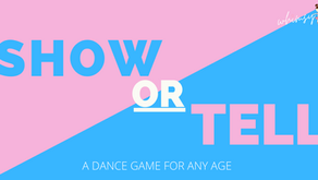 Show OR Tell: A Dance Game for Any Age!