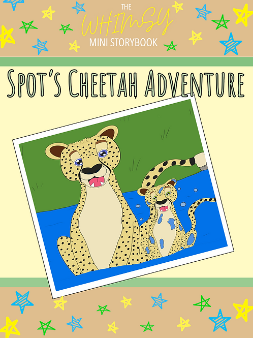 Whimsy Mini Storybook: Spot's Cheetah Adventure