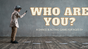 Who Are You??: A Dance & Acting Game for Ages 5+