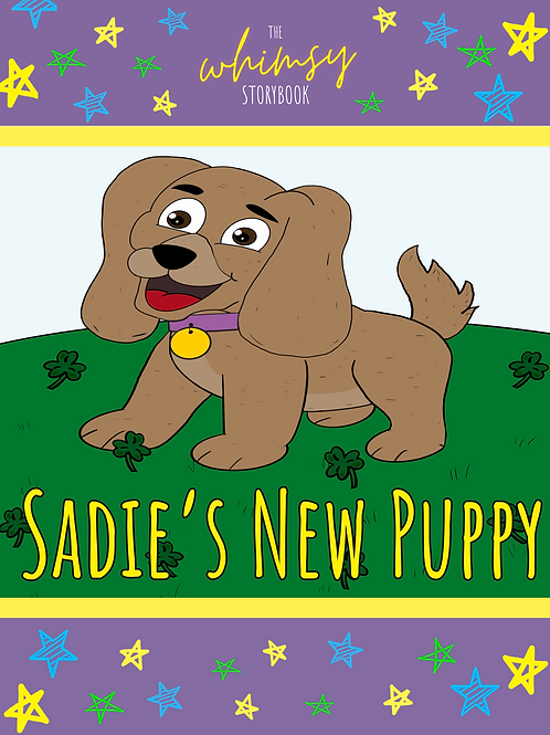 Whimsy Storybook: Sadie's New Puppy
