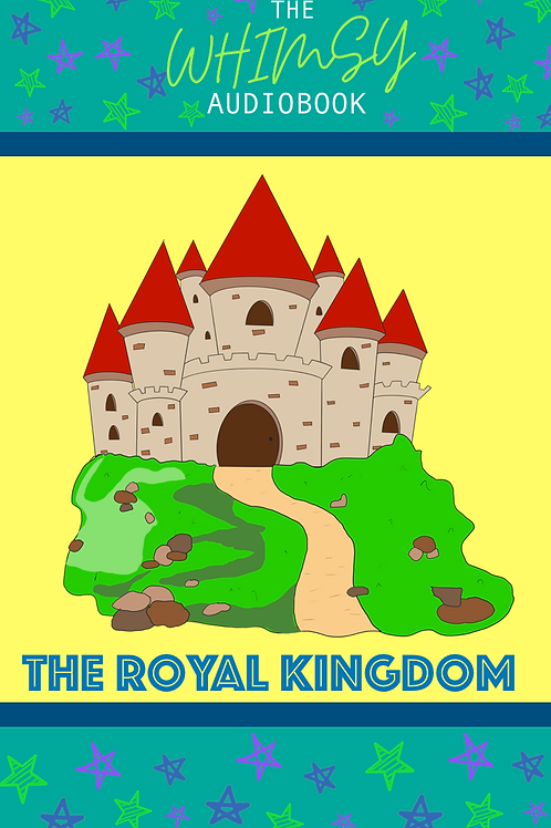 The Whimsy Audiobook: The Royal Kingdom