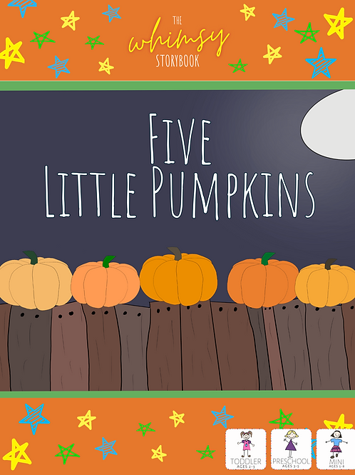 Whimsy Storybook: 5 Little Pumpkins