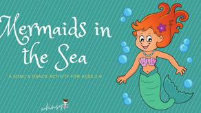 Mermaids in the Sea- A Song & Dance Activity for Ages 2-8