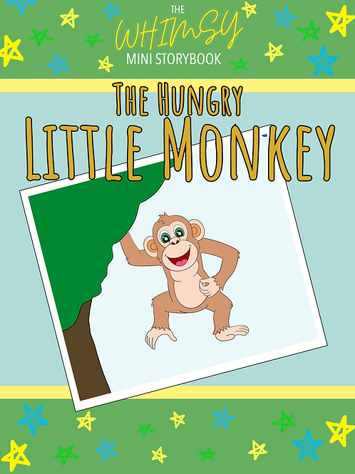 Whimsy Mini Storybook: The Hungry Little Monkey