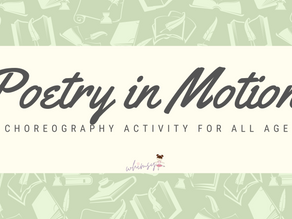 Poetry in Motion- A Choreography Activity for All Ages