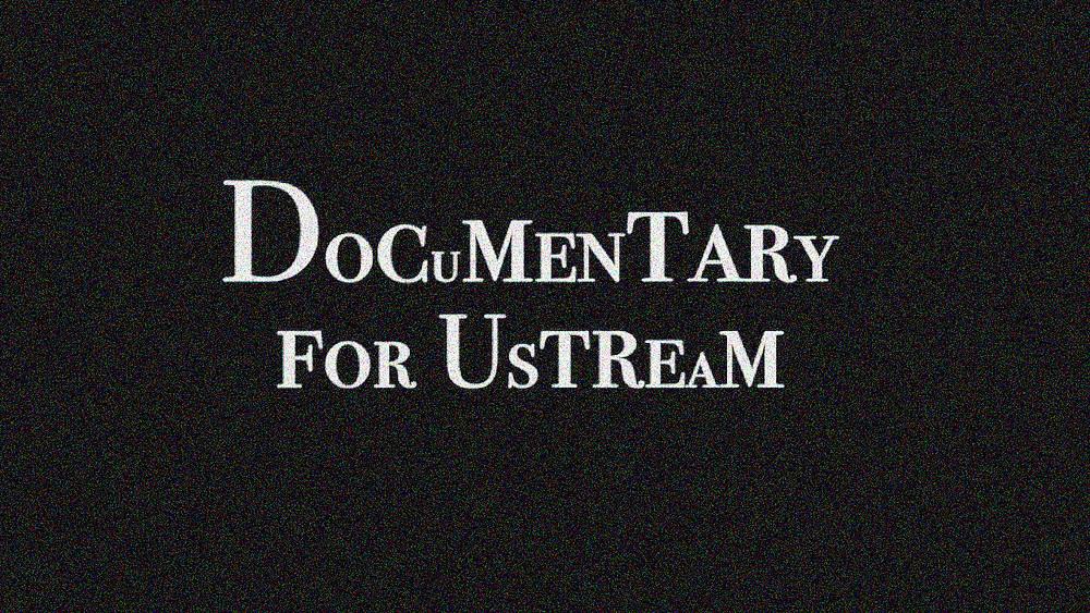 Documentary for Ustream.jpg