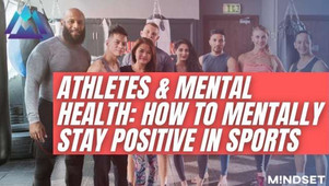 Athletes & Mental health: How to Mentally stay Positive in Sports