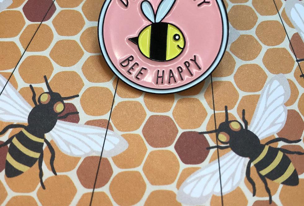 BEE HAPPY PIN