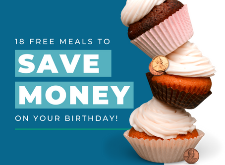 18 Free Meals to Save Money on your Birthday!