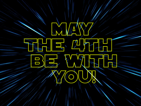 May the Fourth be with You 🌌 🎆