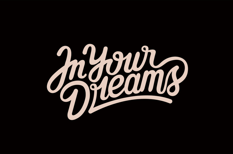 In Your Dreams Typography