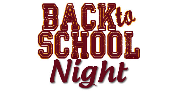 Back to School Night! Tuesday, September 26th from 4:30 - 7:30 pm