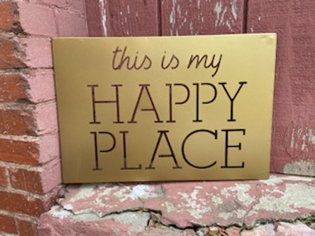 this is my HAPPY PLACE gold metal sign