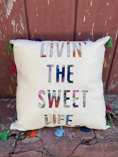 Livin' The Sweet Life.