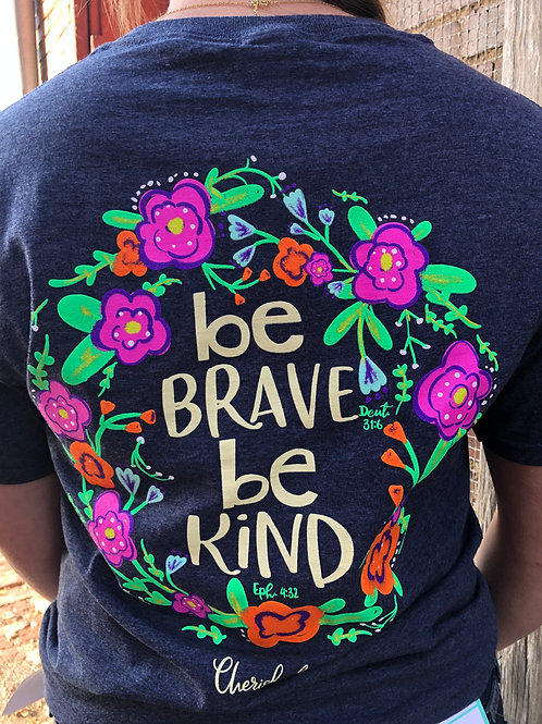 Be Brave Be Kind Kerusso T-Shirt