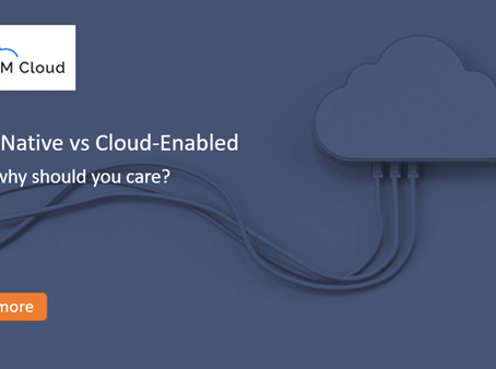 Cloud Native vs Cloud-Enabled and why should you care?