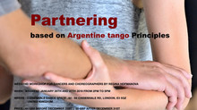 New Workshop -                      Partnering based on Argentine Tango Principles