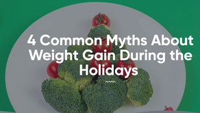 4 Common Myths About  Weight Gain During the Holiday Season