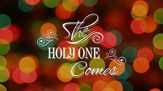 THR HOLY ONE COMES.jpg