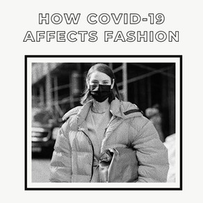 How COVID-19 Changed the Fashion Industry