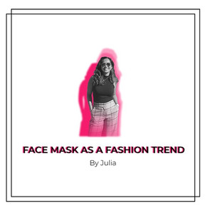 Face masks as a fashion trend