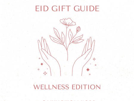 Eid Gift Guide 2021: Wellness Edition