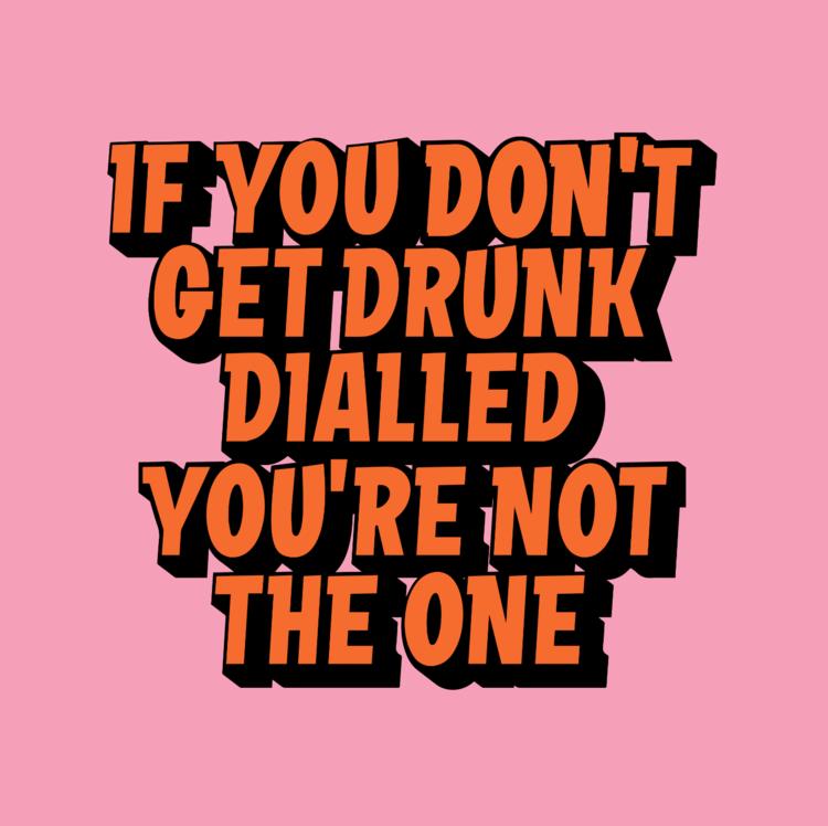 Drunk Dialled