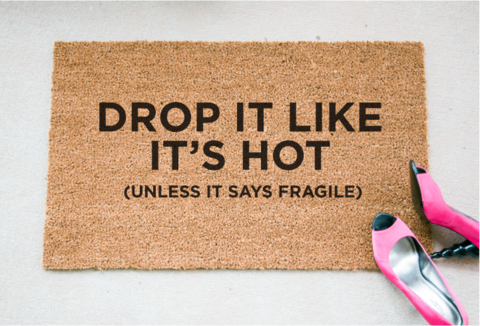 Drop It Like It's Hot (Unless It Says Fragile) Fox and Clover