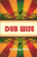 Dub Wise by Geoffrey Philp