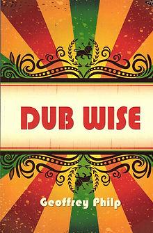 Dub Wise by Geoffrey Philp