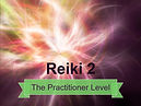 Reiki 2 - The Practitioner Level v2.jpeg