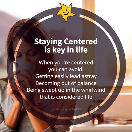 Staying Centered is Key in life