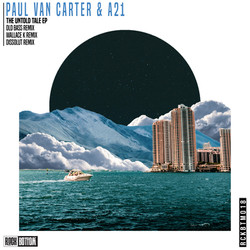 Paul Van Carter & A21 The Untold Tale EP