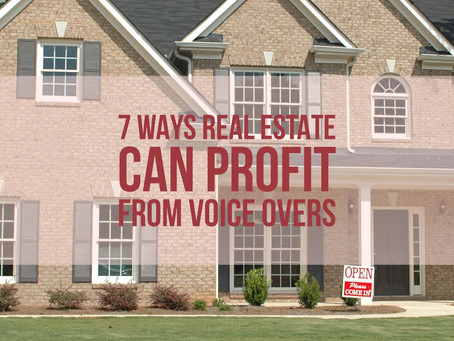 7 Ways Your Real Estate Business Can Profit from Voice Overs