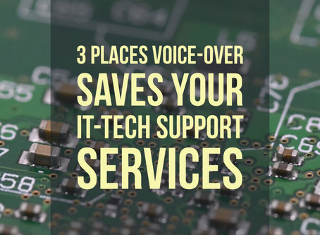 3 Places Voice-Over Saves Your IT-Tech Support Services